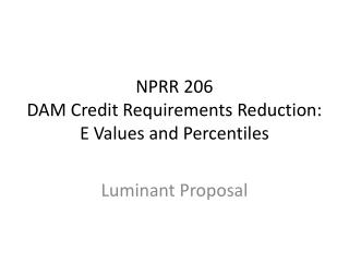 NPRR 206 DAM Credit Requirements Reduction: E Values and Percentiles