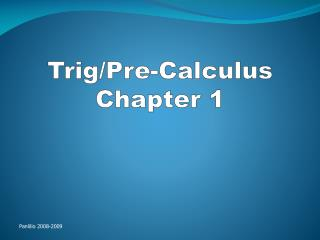Trig/Pre-Calculus Chapter 1