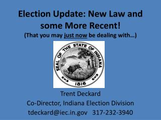 Election Update: New Law and some More Recent!  (That you may  just now  be dealing with…)
