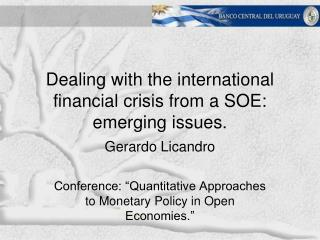 Dealing with the international financial crisis from a SOE: emerging issues.