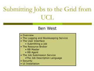 Submitting Jobs to the Grid from UCL
