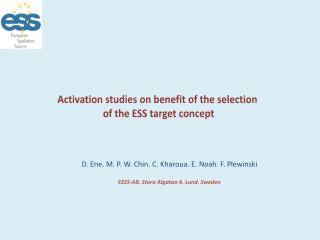 Activation studies on benefit of the selection  of  the ESS target concept