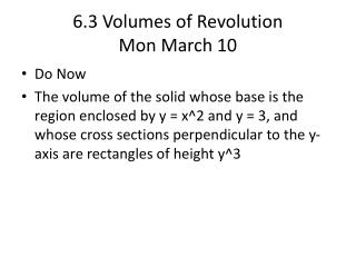 6.3 Volumes of Revolution Mon March 10