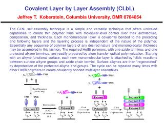 Covalent Layer by Layer Assembly (CLbL) Jeffrey T.  Koberstein, Columbia University, DMR 0704054