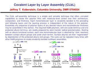 Covalent Layer by Layer Assembly (CLbL) Jeffrey T.  Koberstein, Columbia University, DMR 0704054