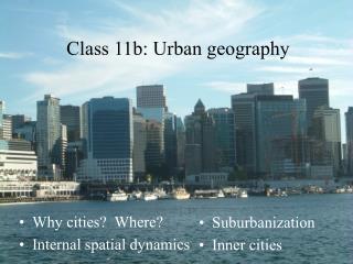 Class 11b: Urban geography