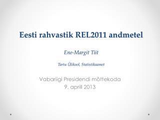 Eesti rahvastik REL2011 andmetel Ene-Margit Tiit Tartu Ülikool, Statistikaamet