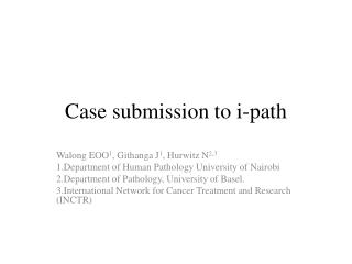Case submission to i-path
