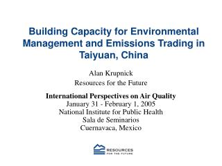 Building Capacity for Environmental Management and Emissions Trading in Taiyuan, China