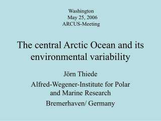 The central Arctic Ocean and its environmental variability
