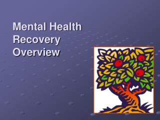 Mental Health Recovery Overview