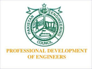 PROFESSIONAL DEVELOPMENT  OF ENGINEERS