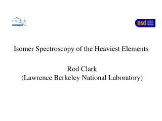 Isomer Spectroscopy of the Heaviest Elements