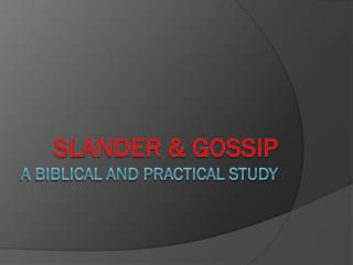 SLANDER & GOSSIP A BIBLICAL and practical STUDY
