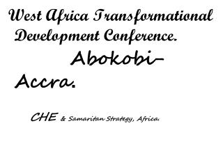 West Africa Transformational Development Conference.  Abokobi-Accra .