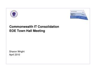 Commonwealth IT Consolidation   EOE Town Hall Meeting