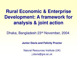 Rural Economic  Enterprise Development: A framework for analysis  joint action    Dhaka, Bangladesh 23rd November, 2004.