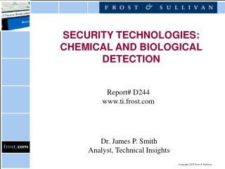 SECURITY TECHNOLOGIES: CHEMICAL AND BIOLOGICAL DETECTION