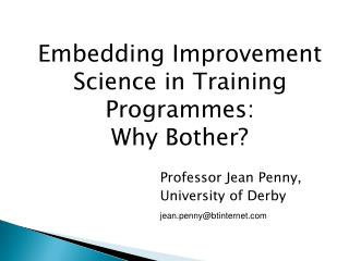 Professor Jean Penny,  University of Derby jean.penny@btinternet