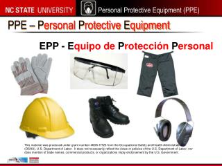 PPE –  P ersonal  P rotective  E quipment