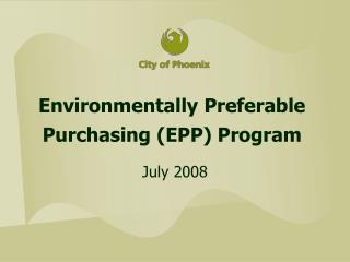 Environmentally Preferable  Purchasing (EPP) Program