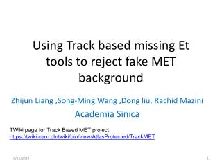 Using Track based missing Et tools to reject fake MET background