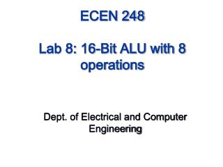 ECEN 248 Lab 8: 16-Bit ALU with 8 operations