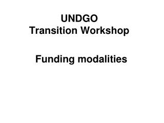 UNDGO Transition Workshop
