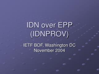 IDN over EPP (IDNPROV)