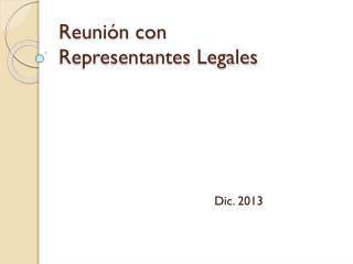 Reunión con  Representantes Legales