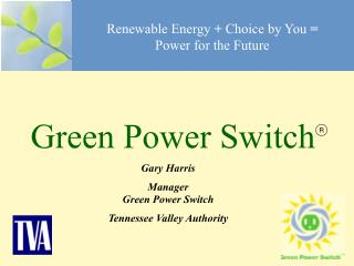 Renewable Energy  +  Choice by You  = Power for the Future