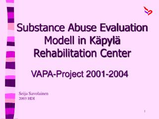 Substance Abuse Evaluation Modell in K pyl  Rehabilitation Center