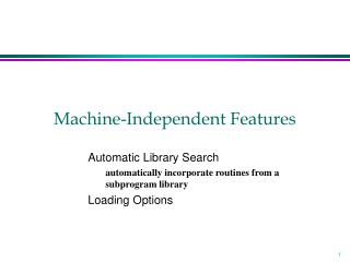 Machine-Independent Features
