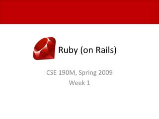 Ruby (on Rails)