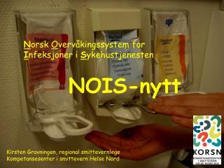 N orsk  O vervåkingssystem for I nfeksjoner i  S ykehustjenesten NOIS-nytt