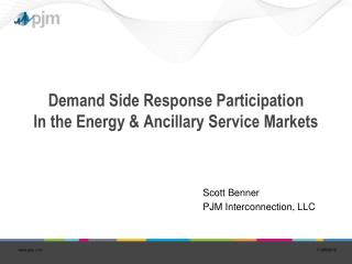 Demand Side Response Participation In the Energy & Ancillary Service Markets