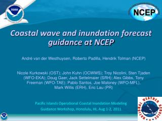 Coastal wave and inundation forecast guidance at NCEP