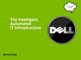 The Intelligent,  Automated  IT Infrastructure