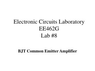 Electronic Circuits Laboratory EE462G Lab #8