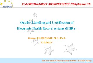 Quality Labelling and Certification of Electronic Health Record systems (EHR s)