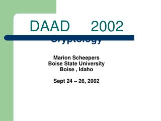 Cryptology Marion Scheepers Boise State University  Boise , Idaho Sept 24 – 26, 2002