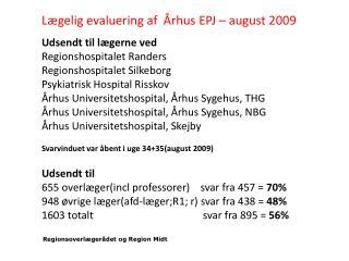 Udsendt til lægerne ved Regionshospitalet Randers Regionshospitalet Silkeborg