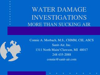 WATER DAMAGE INVESTIGATIONS MORE THAN SUCKING AIR