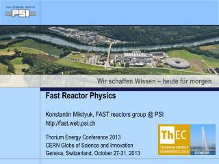 Fast Reactor Physics Konstantin Mikityuk ,  FAST reactors group @ PSI fast.web.psi.ch