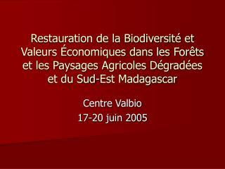Centre Valbio 17-20 juin 2005