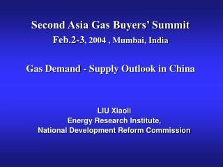 Second Asia Gas Buyers' Summit Feb.2-3 , 2004 , Mumbai, India