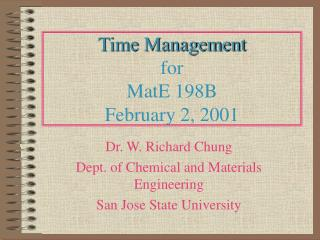 Time Management for  MatE 198B  February 2, 2001
