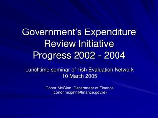 Government's Expenditure Review Initiative Progress 2002 - 2004