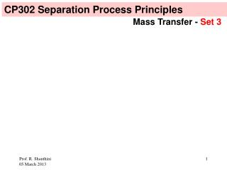 CP302  Separation Process Principles