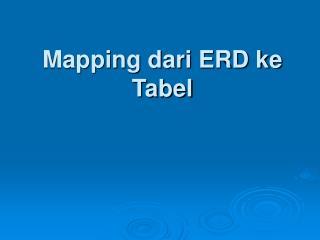 Mapping dari ERD ke Tabel